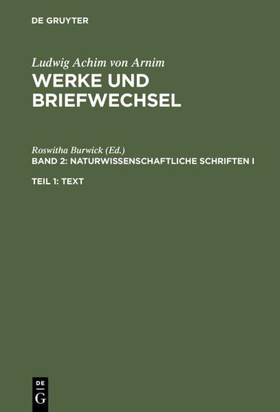 Ludwig Achim von Arnim: Werke und Briefwechsel / Naturwissenschaftliche Schriften I - Coverbild