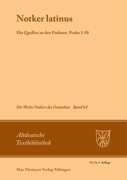 Die Werke Notkers des Deutschen / Notker latinus. Die Quellen zu den Psalmen - Coverbild