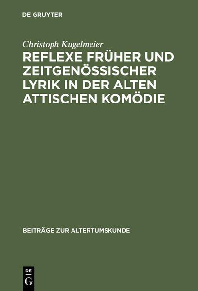 Reflexe früher und zeitgenössischer Lyrik in der alten attischen Komödie - Coverbild
