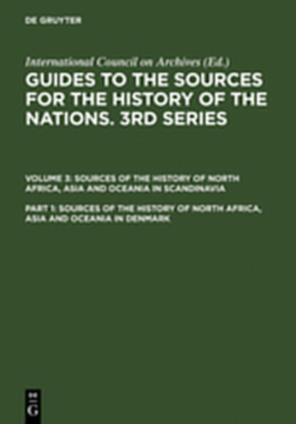 Guides to the Sources for the History of the Nations. 3rd Series.... / Sources of the History of North Africa, Asia and Oceania in Denmark - Coverbild