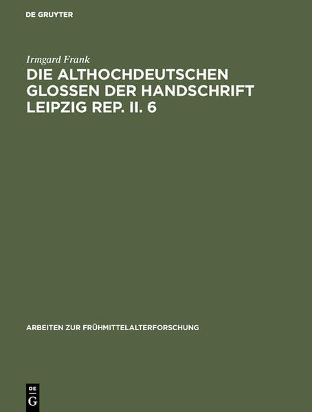 Die althochdeutschen Glossen der Handschrift Leipzig Rep. II. 6 - Coverbild