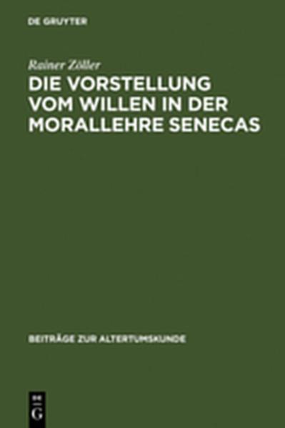 Die Vorstellung vom Willen in der Morallehre Senecas - Coverbild