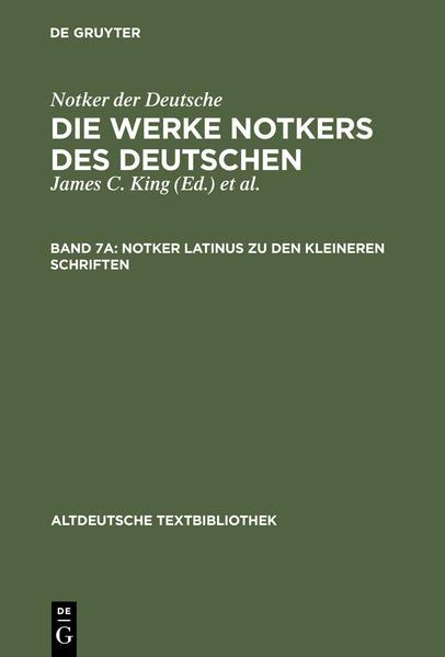 Notker der Deutsche: Die Werke Notkers des Deutschen / Notker latinus zu den kleineren Schriften - Coverbild