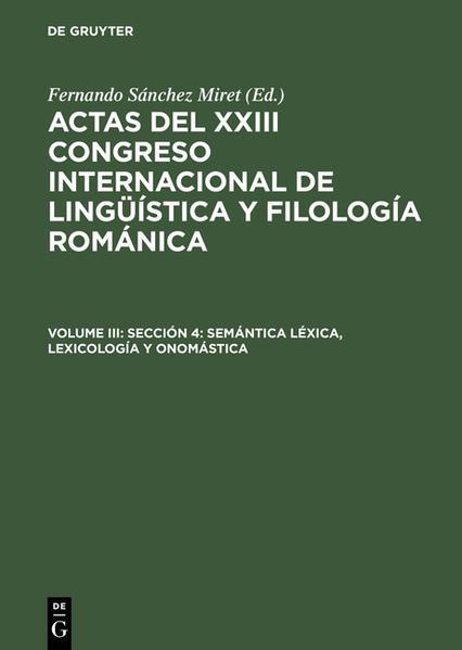 Actas del XXIII Congreso Internacional de Lingüística y Filología Románica / Sección 4: Semántica léxica, lexicología y onomástica - Coverbild