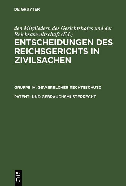 Entscheidungen des Reichsgerichts in Zivilsachen / Patent- und Gebrauchsmusterrecht - Coverbild