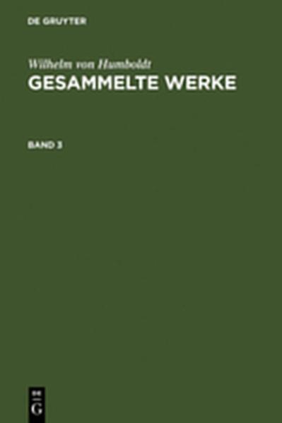 Wilhelm von Humboldt: Gesammelte Werke / Wilhelm von Humboldt: Gesammelte Werke. Band 3 - Coverbild