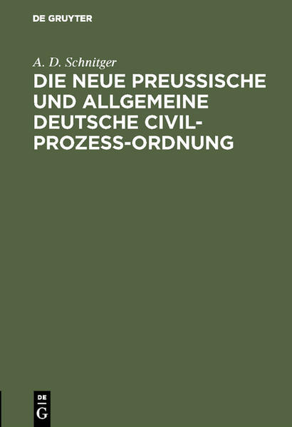 Die neue Preußische und Allgemeine Deutsche Civil-Prozeß-Ordnung - Coverbild