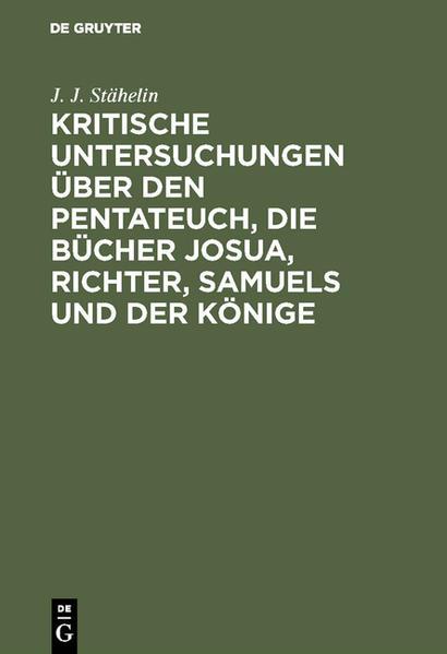 Kritische Untersuchungen über den Pentateuch, die Bücher Josua, Richter, Samuels und der Könige - Coverbild