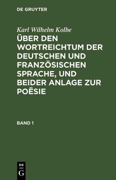 Über den Wortreichtum der deutschen und französischen Sprache, und beider Anlage zur Poësie, nebst anderen Bermerkungen, Sprache und Litteratur betreffend - Coverbild