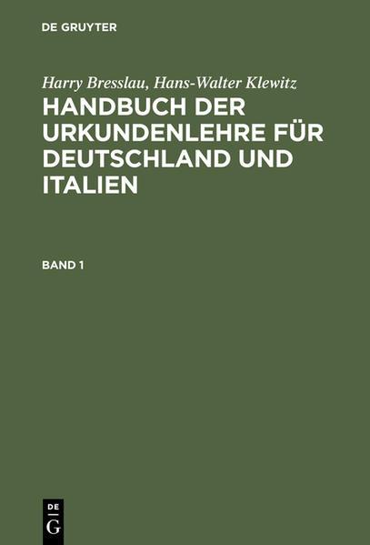 Harry Bresslau; Hans-Walter Klewitz: Handbuch der Urkundenlehre für... / Harry Bresslau; Hans-Walter Klewitz: Handbuch der Urkundenlehre für.... Band 1 - Coverbild