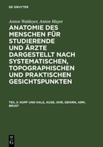 Anton Waldeyer; Anton Mayet: Anatomie des Menschen / Kopf und Hals, Auge, Ohr, Gehirn, Arm, Brust - Coverbild