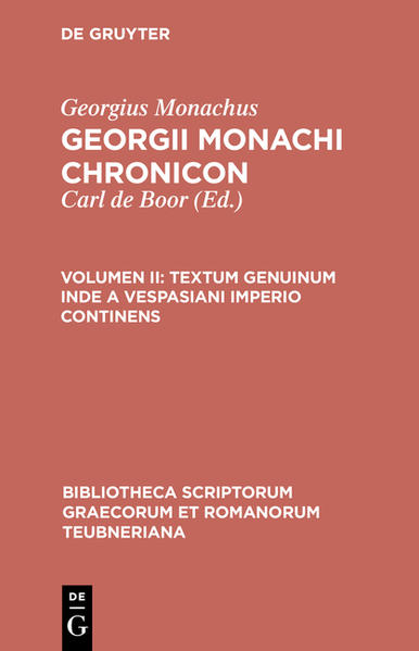 Georgius Monachus: Georgii Monachi chronicon / Textum genuinum inde a Vespasiani imperio continens - Coverbild