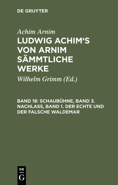 Achim Arnim: Ludwig Achim's von Arnim sämmtliche Werke / Schaubühne, Band 3. Nachlass, Band 1. Der echte und der falsche Waldemar - Coverbild