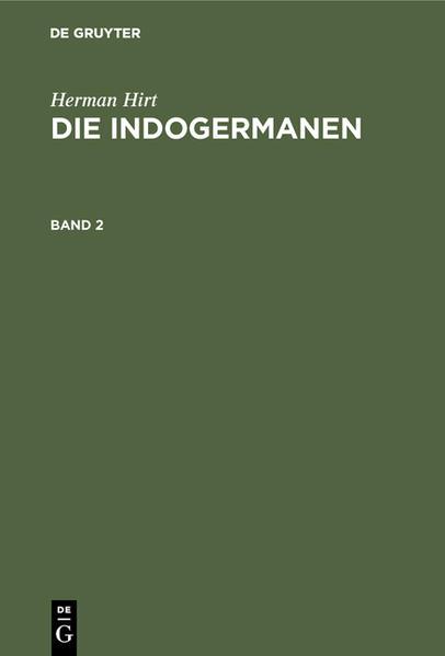 Die Indogermanen : ihre Verbreitung, ihre Urheimat und ihre Kultur - Coverbild