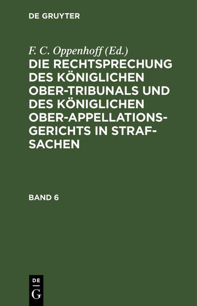 Die Rechtsprechung des Königlichen Ober-Tribunals und des Königlichen Ober-Appellations-Gerichts in Straf-Sachen - Coverbild