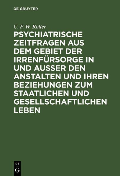 Psychiatrische Zeitfragen aus dem Gebiet der Irrenfürsorge in und ausser den Anstalten und ihren Beziehungen zum staatlichen und gesellschaftlichen Leben - Coverbild