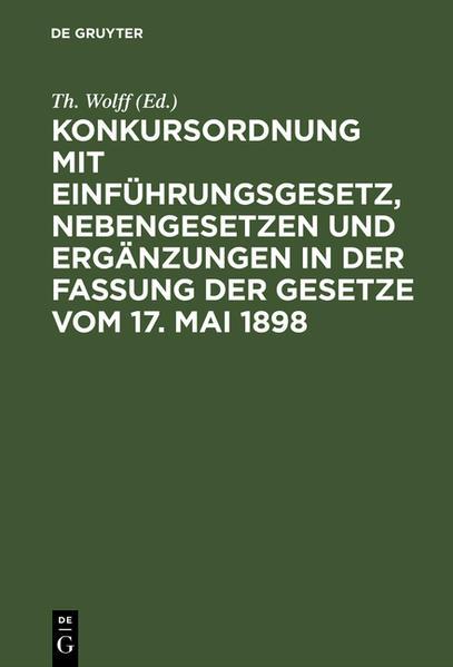 Konkursordnung mit Einführungsgesetz, Nebengesetzen und Ergänzungen in der Fassung der Gesetze vom 17. Mai 1898 - Coverbild