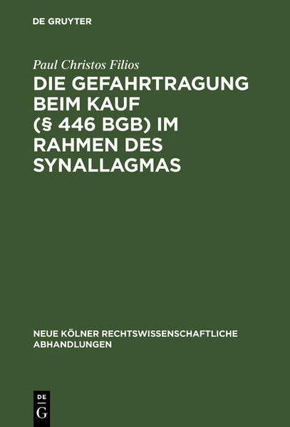 Die Gefahrtragung beim Kauf (§ 446 BGB) im Rahmen des Synallagmas - Coverbild