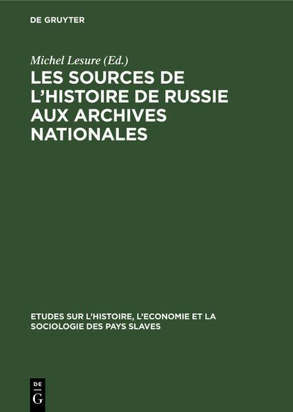 Les sources de l'histoire de Russie aux Archives Nationales - Coverbild