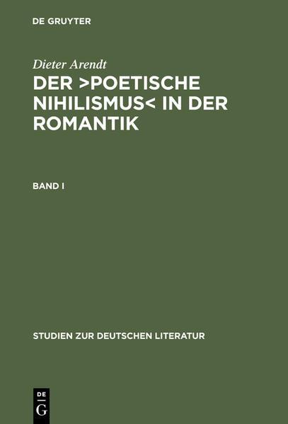 Dieter Arendt: Der ›poetische Nihilismus‹ in der Romantik / Band I - Coverbild