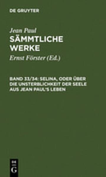 Jean Paul: Sämmtliche Werke / Selina, oder Über die Unsterblichkeit der Seele. Aus Jean Paul's Leben - Coverbild