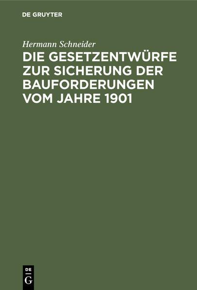 Die Gesetzentwürfe zur Sicherung der Bauforderungen vom Jahre 1901 - Coverbild