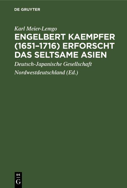 Engelbert Kaempfer (1651 - 1716) erforscht das seltsame Asien - Coverbild