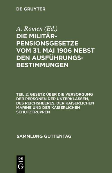 Gesetz über die Versorgung der Personen der Unterklassen, des Reichsheeres, der Kaiserlichen Marine und der Kaiserlichen Schutztruppen - Coverbild