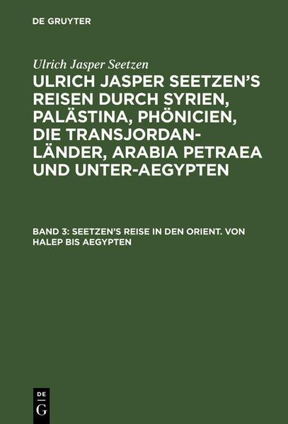[Reisen durch Syrien, Palästina, Phönicien ...] Ulrich Jasper Seetzen's Reisen durch Syrien, Palästina, Phönicien, die Transjordan-Länder, Arabia Petraea und Unter-Aegypten - Coverbild