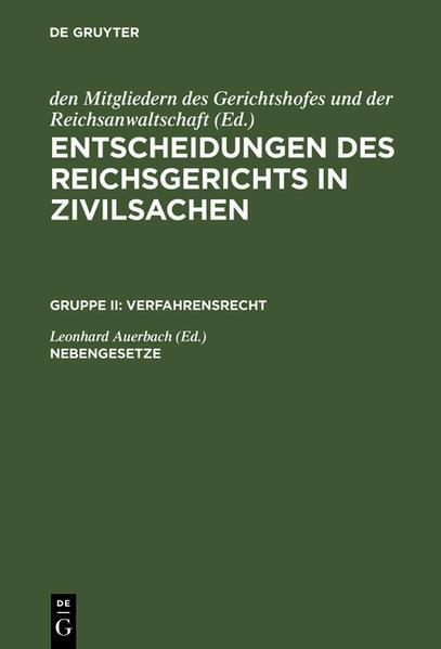 Entscheidungen des Reichsgerichts in Zivilsachen / Anfechtungsgesetz, Vergleichsordnung, Gerichtsverfassungsgesetz, Rechtsanwaltsordnung, Rechtsanwaltsgebührenordnung, Gerichtskostengesetz - Coverbild