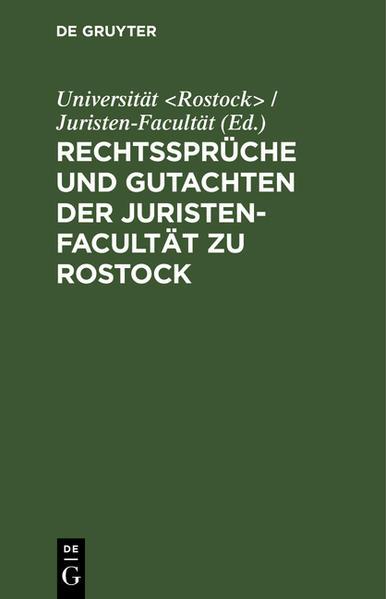 Rechtssprüche und Gutachten der Juristen-Facultät zu Rostock - Coverbild