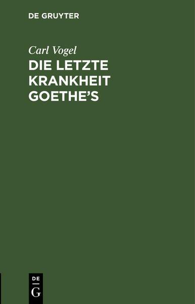Die letzte Krankheit Goethe's - Coverbild