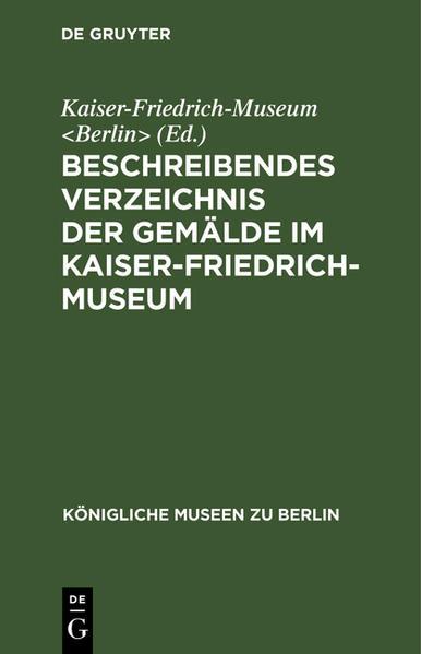 Beschreibendes Verzeichnis der Gemälde im Kaiser-Friedrich-Museum - Coverbild