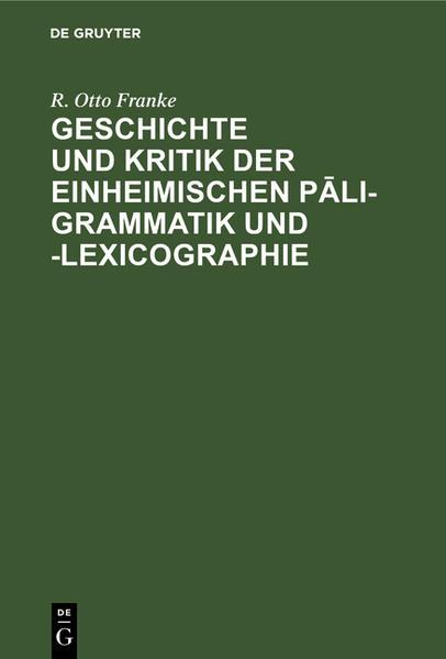 Geschichte und Kritik der einheimischen Pali-Grammatik und -Lexicographie - Coverbild