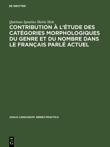 Contribution à l'étude des catégories morphologiques du genre et du nombre dans le français parlé actuel - Coverbild