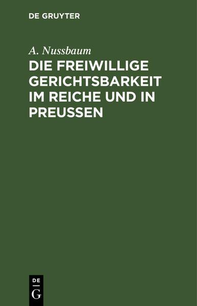 Die freiwillige Gerichtsbarkeit im Reiche und in Preussen - Coverbild