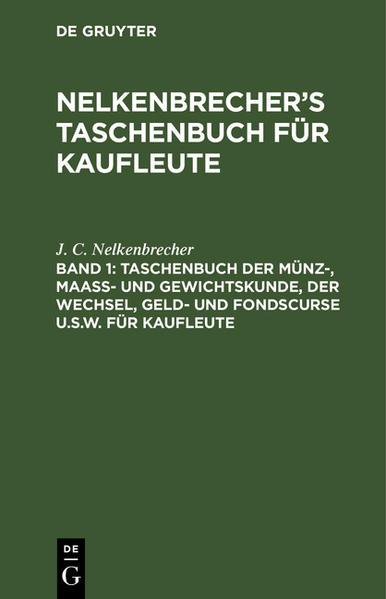 Taschenbuch der Münz-, Maass- und Gewichtskunde, der Wechsel, Geld- und Fondscurse u.s.w. für Kaufleute - Coverbild