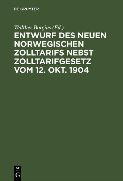 Entwurf des neuen norwegischen Zolltarifs nebst Zolltarifgesetz vom 12. Okt. 1904 - Coverbild