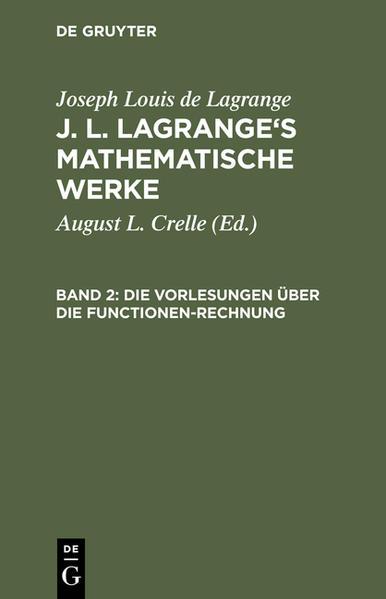 J. L. Lagrange's mathematische Werke / Die Vorlesungen über die Functionen-Rechnung - Coverbild