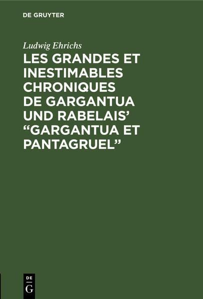 Les grandes et inestimaSes chroniques de Gargantua und Rabelais'