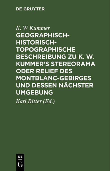 Geographisch-historisch-topographische Beschreibung zu K. W. Kummer's Stereorama oder Relief des Montblanc-Gebirges und dessen nächster Umgebung - Coverbild