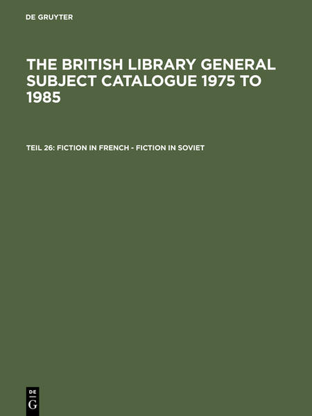 The British Library General Subject Catalogue 1975 to 1985 / Fiction in French - Fiction in Soviet - Coverbild