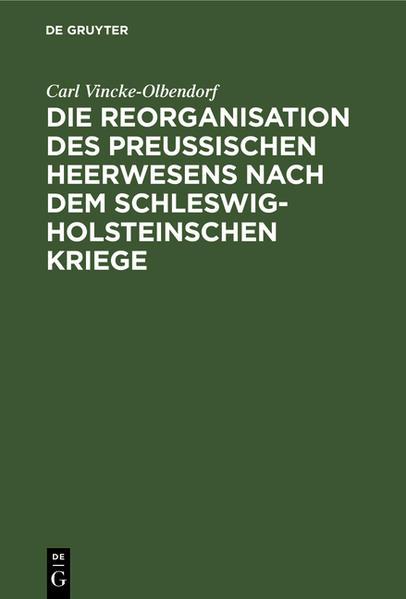 Die Reorganisation des preußischen Heerwesens nach dem Schleswig-Holsteinschen Kriege - Coverbild
