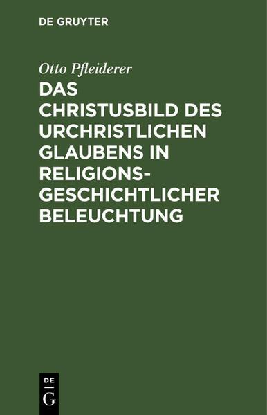 Das Christusbild des urchristlichen Glaubens in religionsgeschichtlicher Beleuchtung - Coverbild