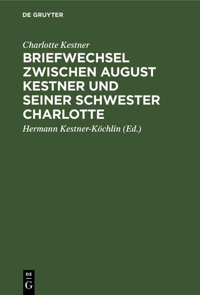 Briefwechsel zwischen August Kestner und seiner Schwester Charlotte - Coverbild
