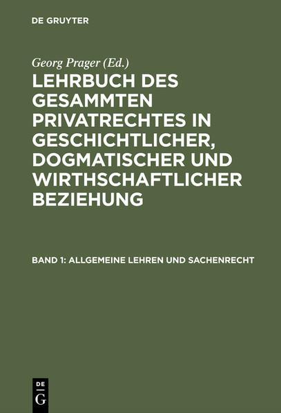 Lehrbuch des gesammten Privatrechtes in geschichtlicher, dogmatischer... / Allgemeine Lehren und Sachenrecht - Coverbild