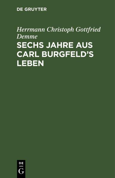 Sechs Jahre aus Carl Burgfeld's Leben - Coverbild