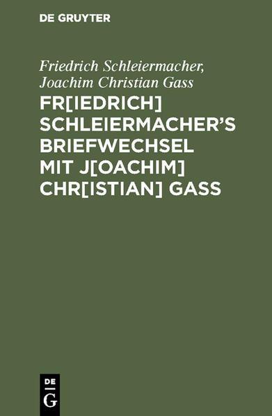 Fr. Schleiermachers Briefwechsel mit J. Chr. Gaß - Coverbild