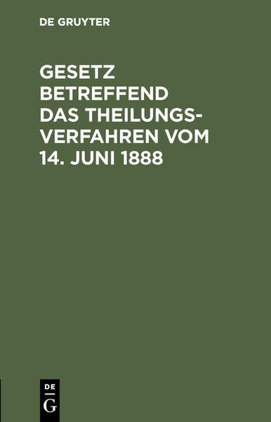 Gesetz betreffend das Theilungsverfahren vom 14. Juni 1888 - Coverbild