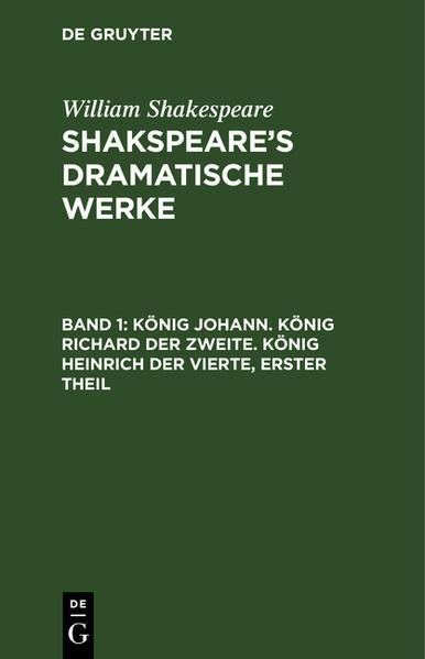 König Johann. König Richard der Zweite. König Heinrich der Vierte, Theil 1 - Coverbild
